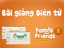 Bài giảng điện tử - Tiếng Anh 1 Family and Friends National Edition