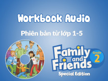 Family and Friends Special Edition 2 (Phiên bản từ lớp 1-5) - Workbook Audio