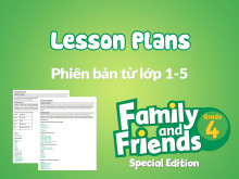 Family and Friends Special Edition 4 (Phiên bản từ lớp 1-5) – Lesson Plans