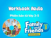 Family and Friends Special Edition Grade 3 (Phiên bản từ lớp 3-5) - Tệp Nghe sách bài tập (Workbook Audio)