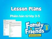 Family and Friends Special Edition Grade 3 (Phiên bản từ lớp 3-5)  - Kế hoạch bài dạy (Lesson Plans)