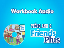 Workbook Audio - Tiếng Anh 6 - Friends Plus