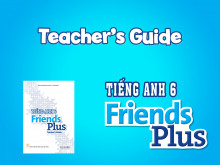 Teacher's Guide - Tiếng Anh 6 - Friends Plus