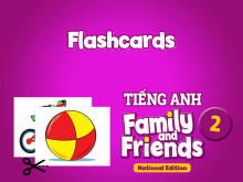 Flashcards - Tiếng Anh 2 Family and Friends National Edition