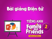 Bài giảng điện tử - Tiếng Anh 2 Family and Friends National Edition