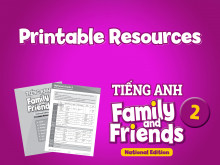 Printable Resources - Tiếng Anh 2 Family and Friends National Edition