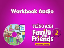 Workbook Audio - Tiếng Anh 2 Family and Friends National Edition