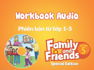 Family and Friends Special Edition 5 (Phiên bản từ lớp 1-5 )– Workbook Audio