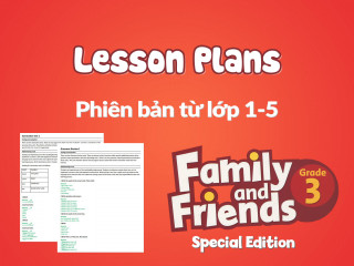 Family and Friends Special Edition 3 (Phiên bản từ lớp 1-5) – Lesson Plans