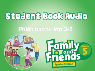 Family and Friends Special Edition 5 (Phiên bản từ lớp 3-5) - Student Book Audio