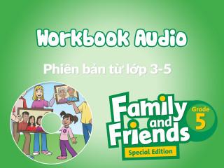 Family and Friends Special Edition Grade 5 (Phiên bản từ lớp 3-5) - Tệp Nghe sách bài tập (Workbook Audio)