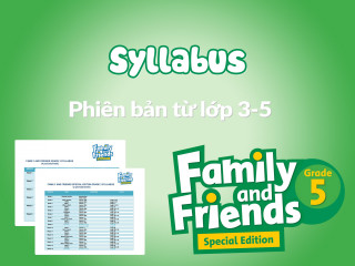 Family and Friends Special Edition 5 (Phiên bản từ lớp 3-5)  – Syllabus