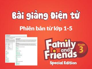 Review - Bài giảng điện tử - Family and Friends Special Edition 3 (Phiên bản từ lớp 1-5)