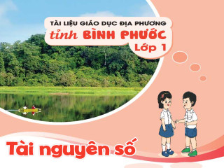 Tài liệu giáo dục địa phương tỉnh Bình Phước - Lớp 1