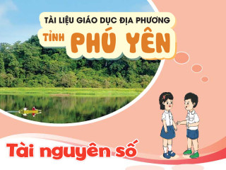 Tài liệu giáo dục địa phương tỉnh Phú Yên - Lớp 1