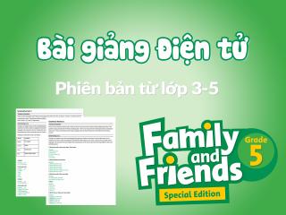 Unit 3 - Bài giảng điện tử - Family and Friends Special Edition 5 (Phiên bản từ lớp 3-5)