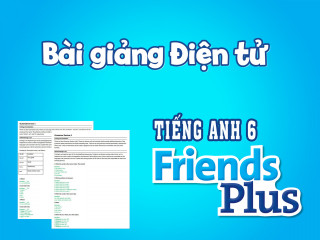 Tiếng Anh 6 Friends Plus - Bài giảng điện tử (PowerPoint Lessons)