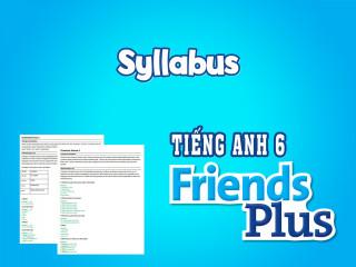Tiếng Anh 6 Friends Plus - Kế hoạch dạy học (Syllabus)