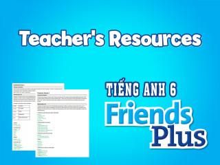 Tiếng Anh 6 Friends Plus - Tài liệu mở rộng dành cho GV (Teacher's Resources)