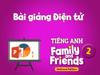 Tiếng Anh 2 Family and Friends National Edition - Bài giảng điện tử (PowerPoint Lessons)