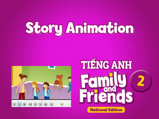 Story Animation - Tiếng Anh 2 Family and Friends National Edition