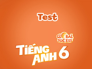 Test - Tiếng anh 6 - Global Success