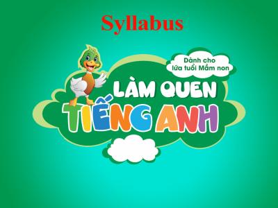 Kế hoạch dạy học (Syllabus) - Làm quen tiếng Anh mầm non
