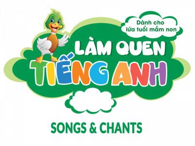 Làm quen Tiếng Anh mầm non - Songs & Chants