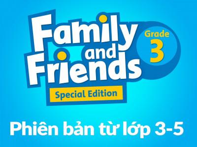 Family and Friends Special Edition Grade 3 (Phiên bản từ lớp 3-5)  – Trọn bộ tài nguyên (Full Pack)