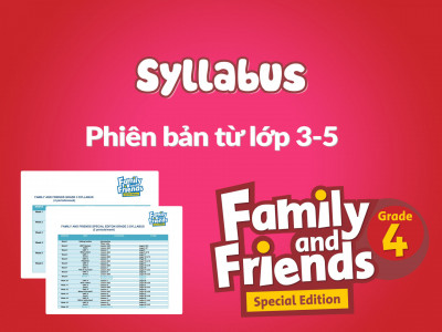 Family and Friends Special Edition 4 (Phiên bản từ lớp 3-5)  – Syllabus