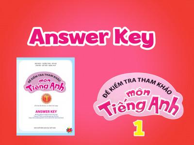 Đề kiểm tra tham khảo môn tiếng Anh 1 - Answer Key
