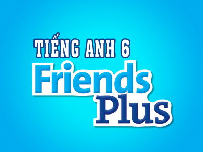 Tiếng Anh 6 - Friends Plus - Full Pack